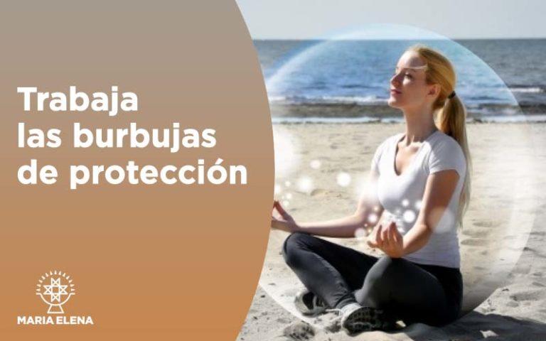 Trabaja las burbujas de protección  15 – 16 – 17 marzo