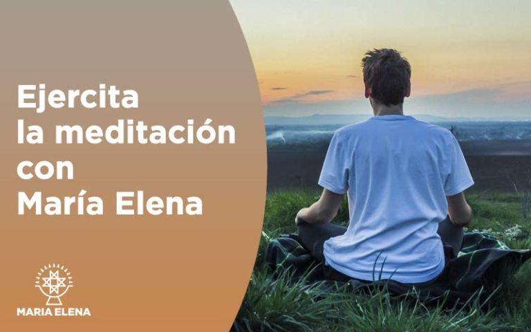 Ejercita la meditación con María Elena  5 – 6 – 7 abril