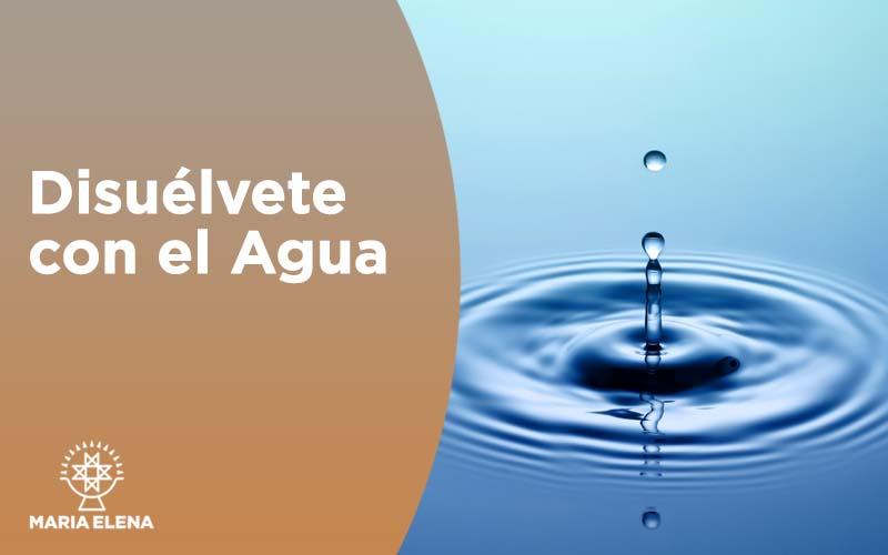 Disuélvete con el Agua 31 mayo 1-2 junio